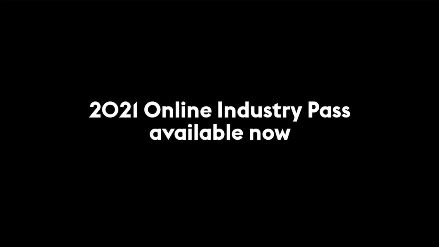 Black background with white text: 2021 Online Industry Pass available now